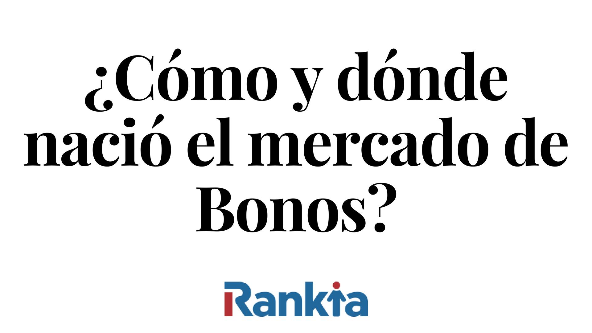 ¿Cómo y dónde nació el mercado de bonos?, Edgar Arenas