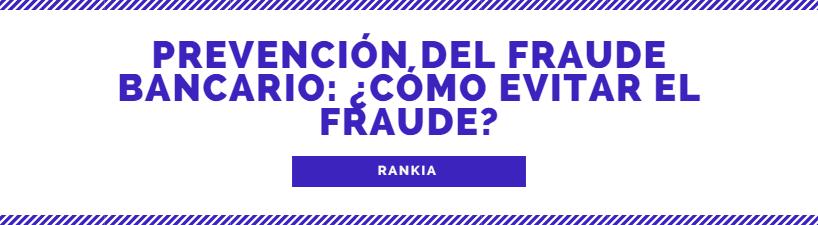 Prevención del fraude bancario: ¿Cómo evitar el fraude?