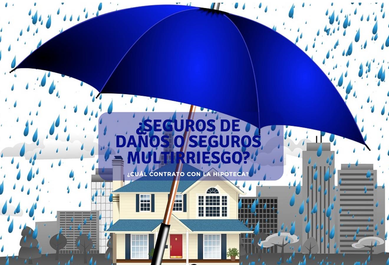 Seguro de daños o multirriesgo, ¿Cuál contrato con la hipoteca?