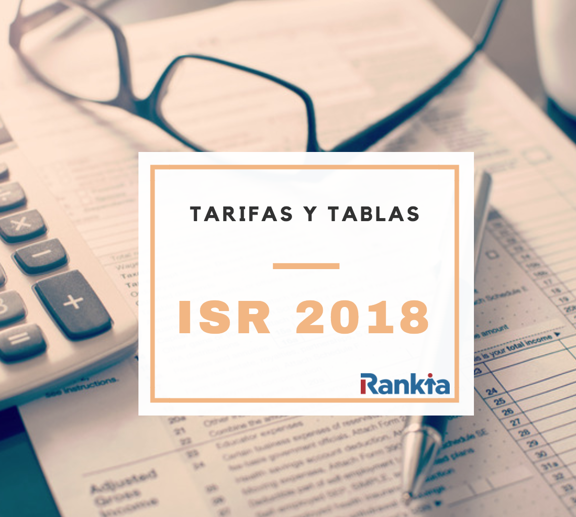 Tablas y tarifas ISR 2018