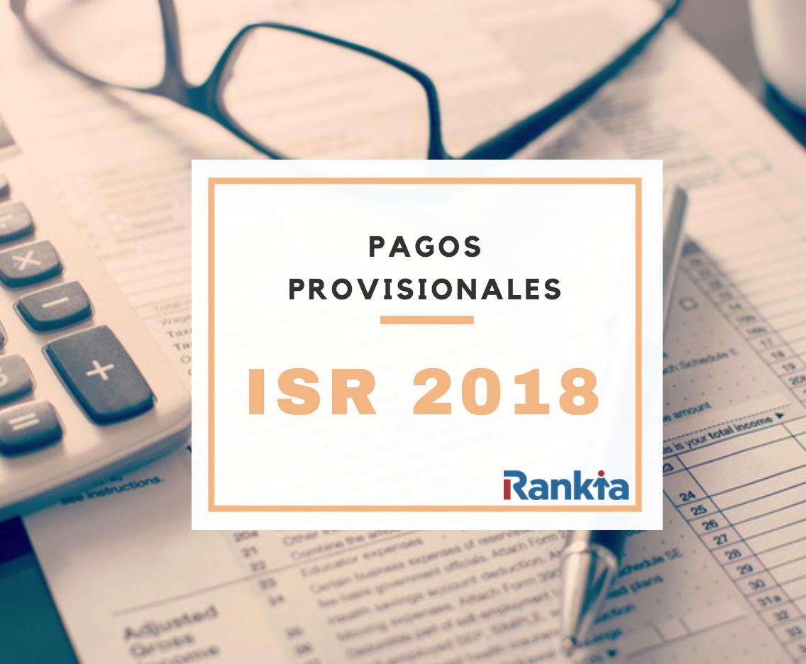 Tarifas ISR 2018: Pagos provisionales