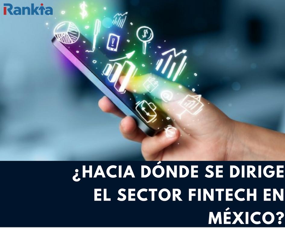 ¿Hacia dónde se dirige el sector Fintech en México?, Edgar Arenas, Rankia