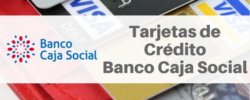 Tarjetas de Crédito Banco Caja Social