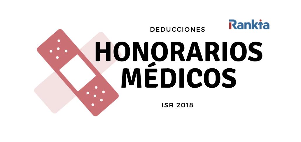 Honorarios médicos deducciones isr 2018