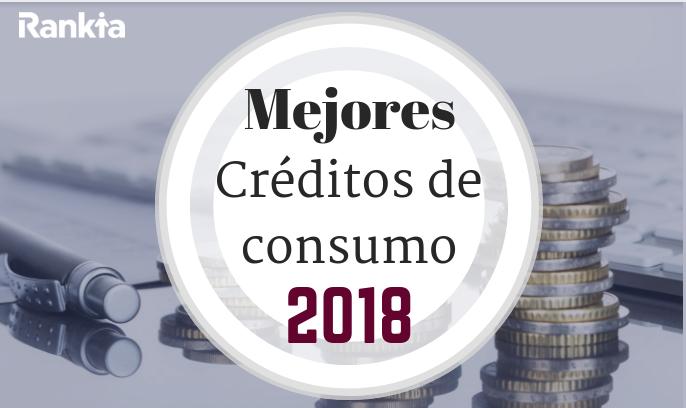 mejores creditos consumo 2018