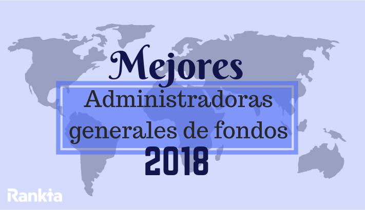 Mejores administradoras generales de fondos 2018