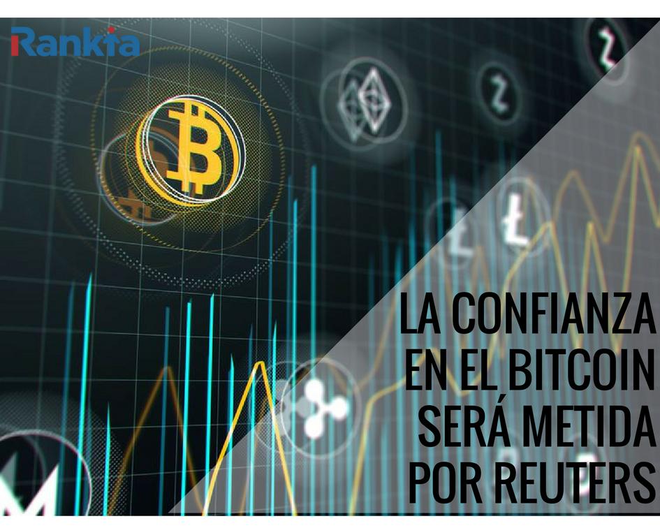 La confianza en el Bitcoin será metida por Reuters, Edgar Arenas