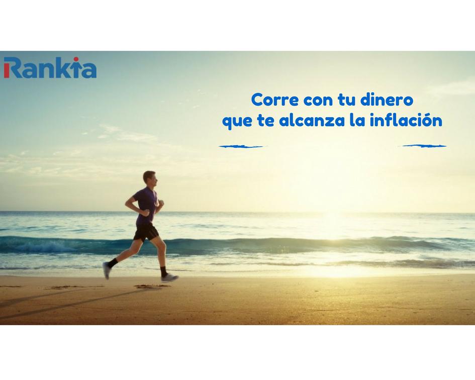 Haz correr a tu dinero que te alcanza la inflación, Edgar Arenas