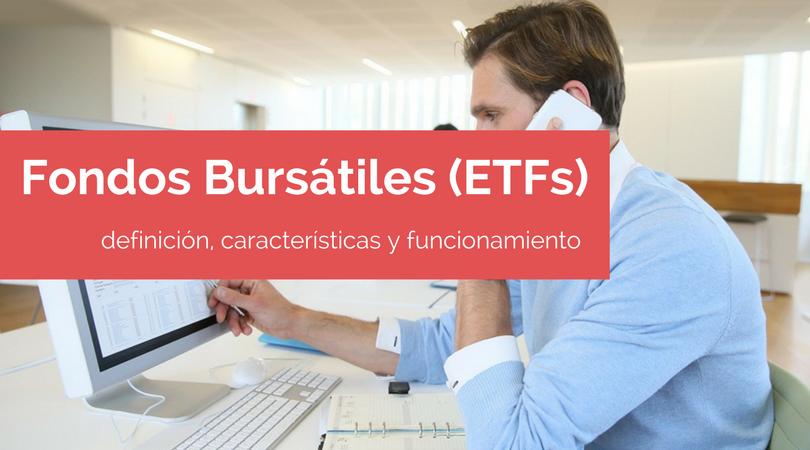 fondos bursátiles: definición, características y funcionamiento