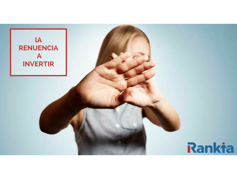 Renuencia a invertir, Edgar Arenas, Rankia