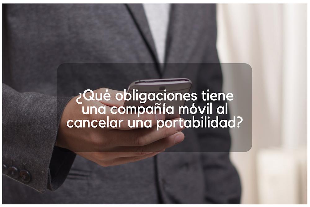 Obligaciones que tiene una compañia al cancelar portabilidad
