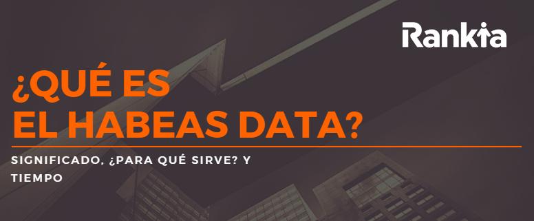 Habeas Data: significado, para qué sirve y tiempo