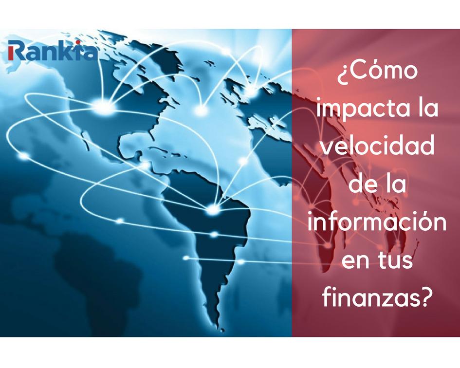 ¿Cómo impacta la velocidad de la información en tus finanzas?, Edgar Arenas, Rankia