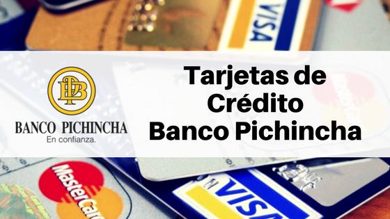 Tarjetas de Crédito Banco Pichincha: tasa de interés, ingresos mínimos y cuota de manejo