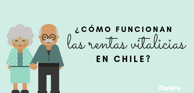 como funcionan las rentas vitalicias en chile