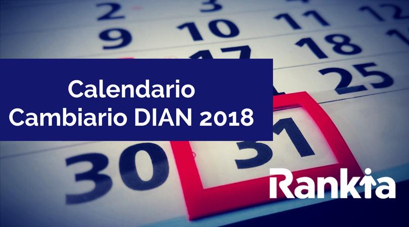 Calendario cambiario DIAN 2018