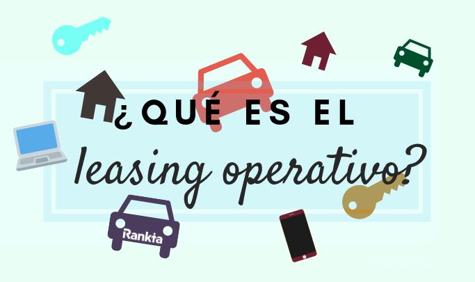 ¿Qué es el leasing operativo?