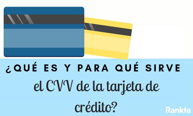 ¿Qué es y para qué sirve el CVV de la tarjeta de crédito?