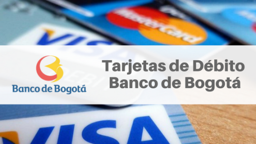 Tarjetas de Débito Banco de Bogotá