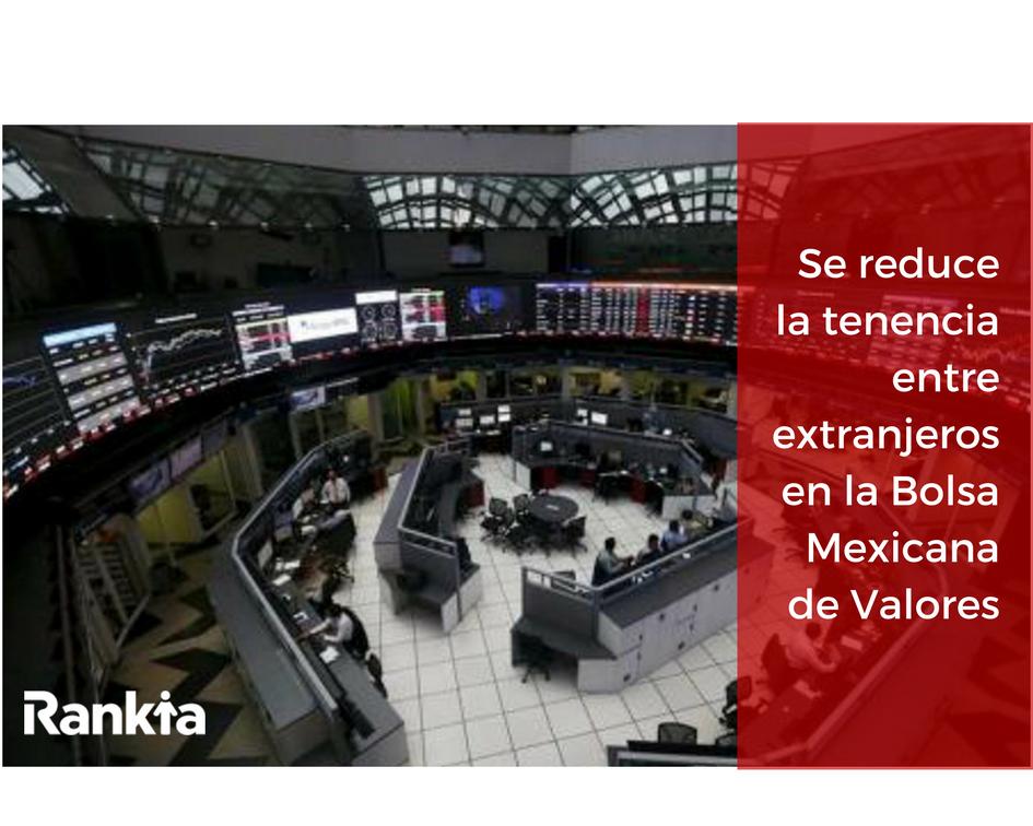 Se reduce la tenencia entre extranjeros en la Bolsa Mexicana de Valores