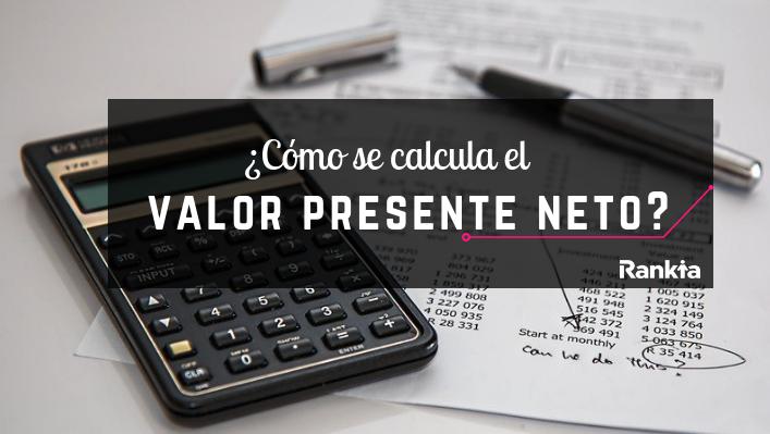 ¿Cómo calcular el valor presente neto?