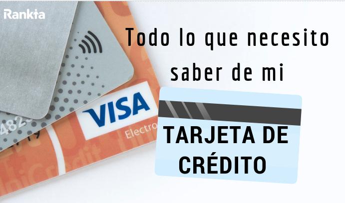 Todo lo que necesito saber de mi tarjeta de crédito