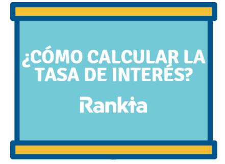 ¿Cómo calcular la Tasa de Interés?