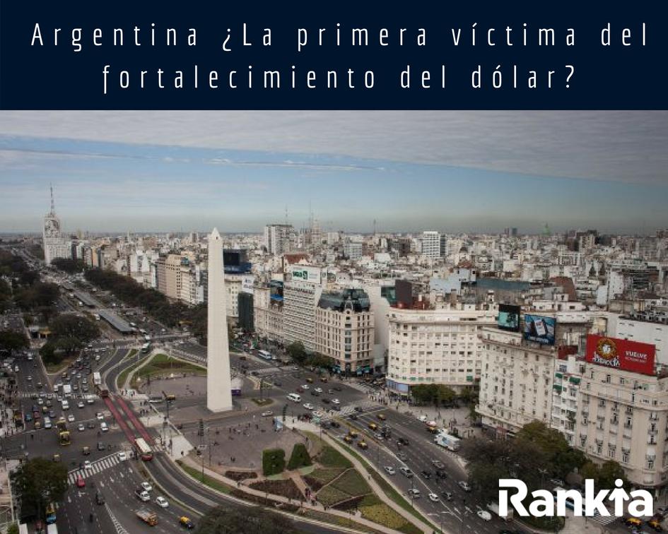 Argentina ¿La primera víctima del fortalecimiento del dólar?, Edgar Arenas