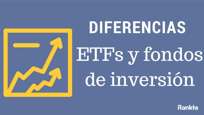 Diferencias entre ETFs y fondos de inversión