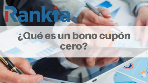 ¿Qué es un bono cupón cero? Concepto y cálculo