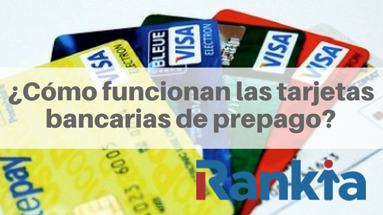 ¿Cómo funcionan las tarjetas bancarias de prepago?