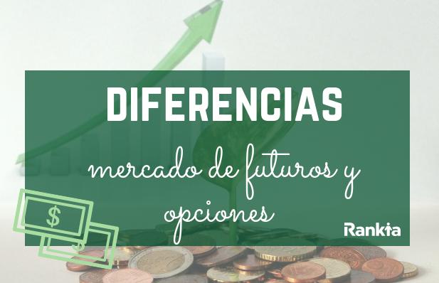 ¿Qué diferencias existen entre el mercado de opciones y futuros?