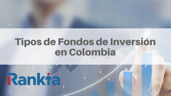 Tipos de fondos de inversión en Colombia