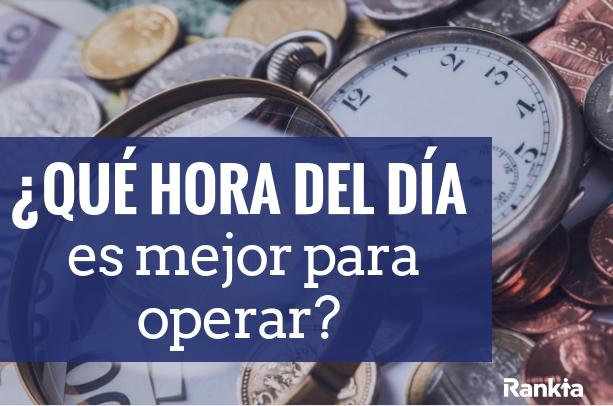 ¿Qué hora del día es mejor para operar?