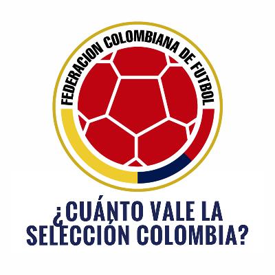 ¿Cuánto vale la Selección Colombia?