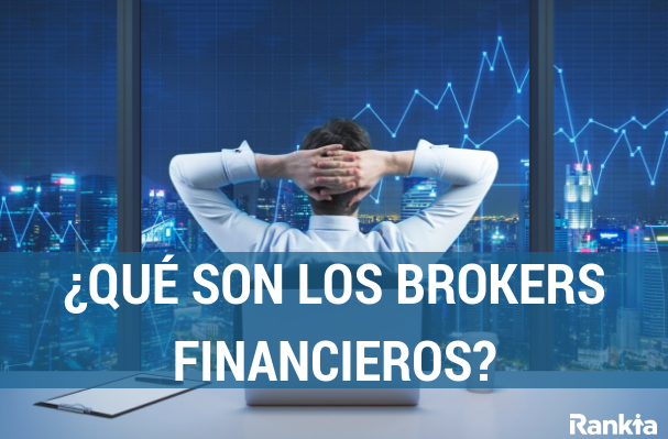 ¿Qué son los brokers financieros?