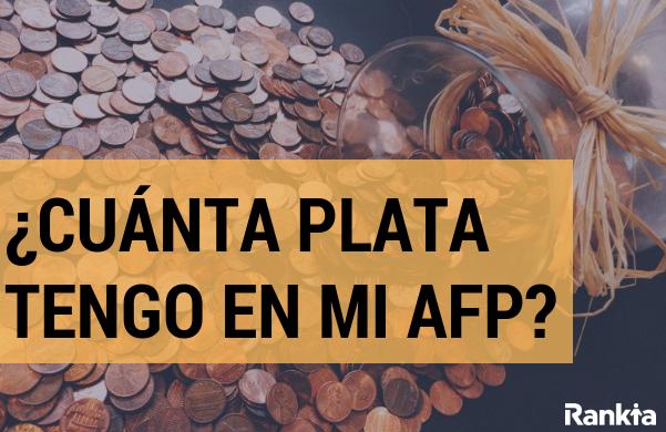 ¿Cuánta plata tengo en mi AFP?