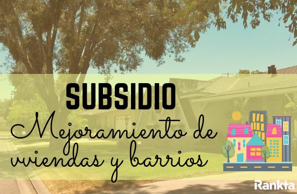 Subsidio para mejoramiento de viviendas y barrios: requisitos, postulación, fechas