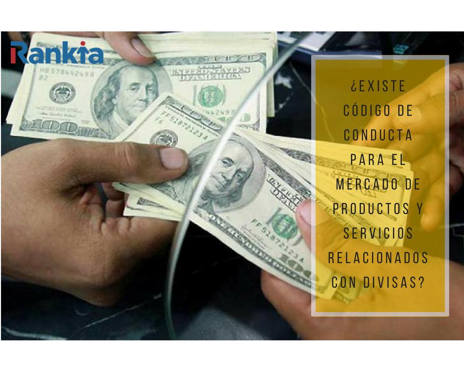 ¿Existe Código de conducta para EL MERCADO DE productos y servicios relacionados con divisas?