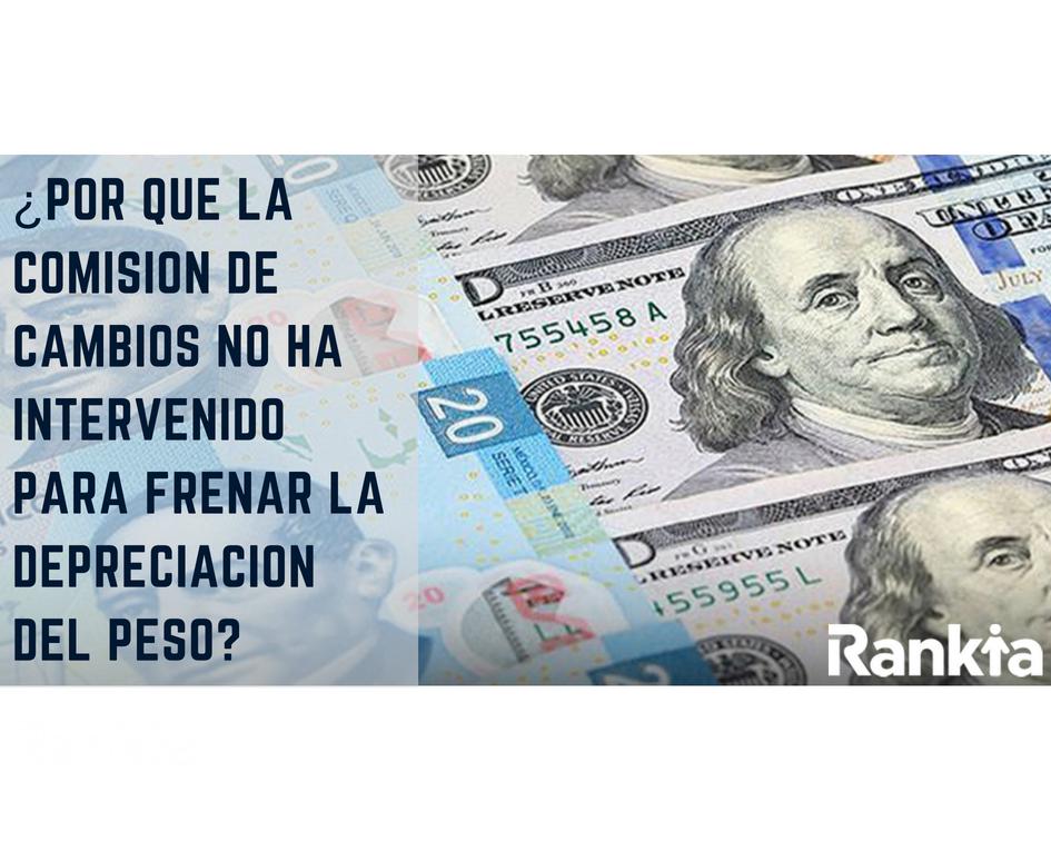 ¿Por qué la comisión de cambios no ha intervenido para frenar la depreciación del peso? Edgar Arenas