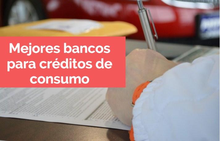 ¿Cuál es el mejor banco para crédito de consumo?