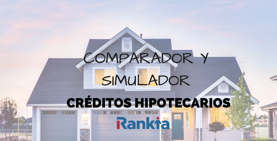 Comparador y simulador de créditos hipotecarios en Chile