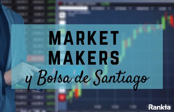 Market makers y su presencia en la Bolsa de Santiago