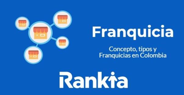 Franquicia: Colombia, concepto, tipos y ejemplos