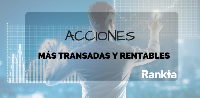 Acciones más transadas y más rentables de la Bolsa de Santiago en Junio 2018