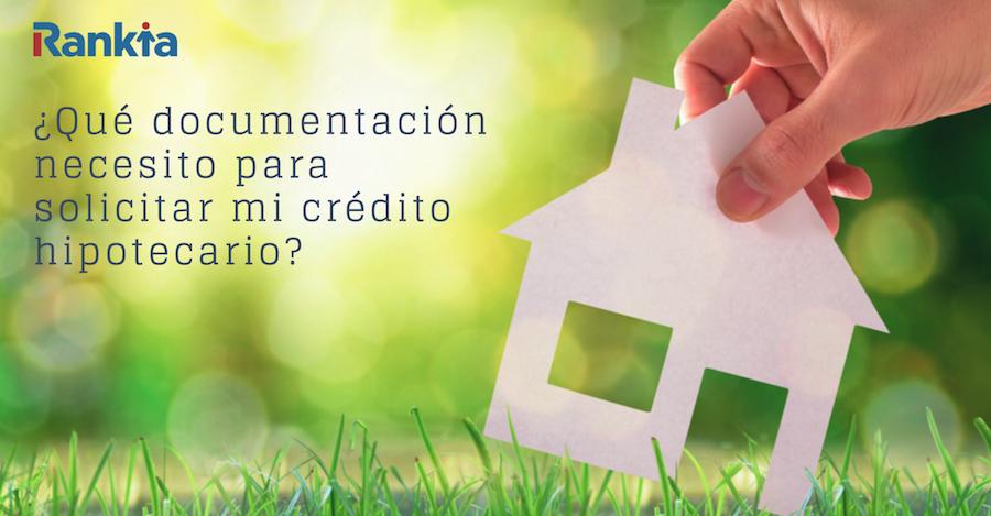 Documentación crédito hipotecario