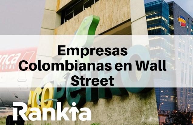 ¿Qué empresas colombianas cotizan en Wall Street?