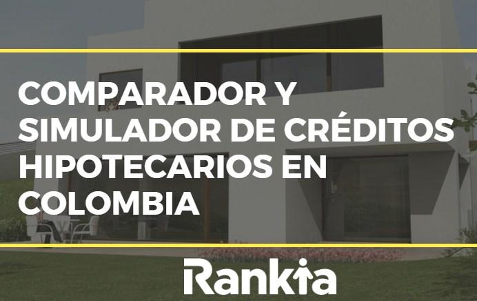 Comparador y simulador de créditos hipotecarios en Colombia