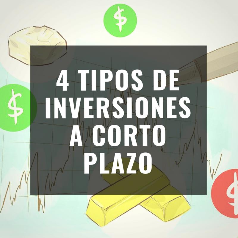 4 tipos de inversiones a corto plazo: ¿Cuál escoger?
