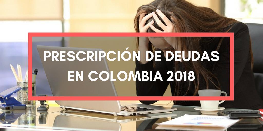 Prescripción de deudas en Colombia 2018